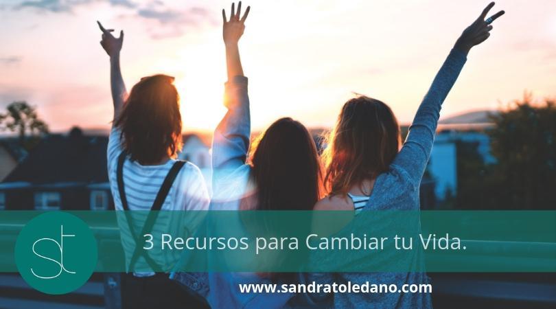 3 Recursos para Cambiar tu Vida